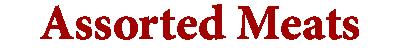 Deli Items Headers - Assorted Meats